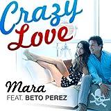Crazy Love (feat. Beto Perez)