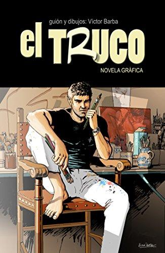 El Truco (novela gráfica): Un viaje en busca de respuestas que lo cambiará todo por Victor Barba