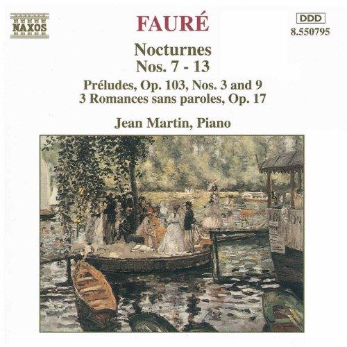 Fauré: Nocturnes Nos. 7-13 / Preludes, Op. 103 / Romances, Op. 17