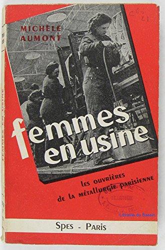 Femmes en usine Les ouvrières de la métallurgie parisienne