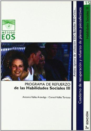 Habilidades Sociales III (Método EOS) por Antonio Vallés Arándiga