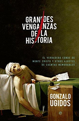 Grandes venganzas de la Historia por Gonzalo González Ugidos