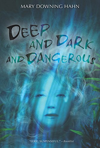 Deep and Dark and Dangerous by Mary Downing Hahn (2008-08-04)