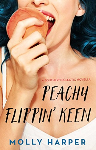Peachy Flippin' Keen (Southern Eclectic Book 3) (English Edition)