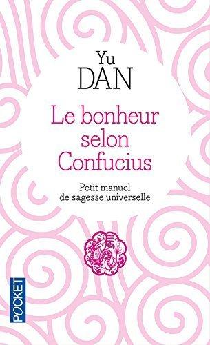 Le bonheur selon Confucius de Yu DAN (8 novembre 2012) Poche