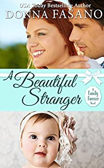 A Beautiful Stranger (A Family Forever Series, Book 1) by [Fasano, Donna]