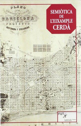 Semiòtica de l'Eixample Cerdà por Albert Serratosa