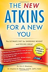 New Atkins for a New You: The Ultimate Diet for Shedding Weight and Feeling Great. by Eric C. Westman (2010-03-02)