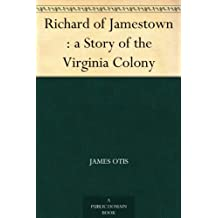 Richard of Jamestown : a Story of the Virginia Colony (English Edition)