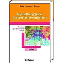 Psychotherapie der Borderline-Pers??nlichkeit: Manual zur psychodynamischen Therapie. Mit einem Anhang zur Praxis der TFP im deutschsprachigen Raum by John F. Clarkin (2008-01-06)
