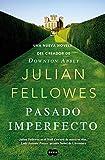 Best nuevas Novelas - Pasado imperfecto: La nueva novela del creador de Review