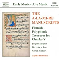 A-la-mi-re Manuscripts (The): Flemish Polyphonic Treasures