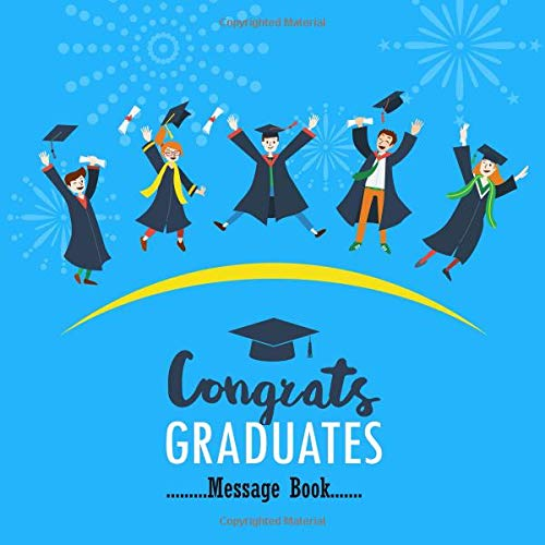 essage Book: Congratulatory Guest Book With Motivational Quote And Gift Log Memory Year Book Keepsake Scrapbook For Family Friends To Write In (Graduation Gifts, Band 19) ()
