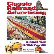 Railroad Advertising: Riding the Rails Again (English Edition)