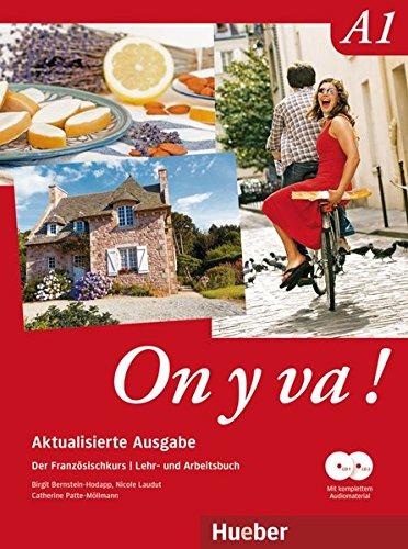 On y va ! A1 Aktualisierte Ausgabe. Lehr- und Arbeitsbuch mit komplettem Audiomaterial: Der Französischkurs / Lehr- und Arbeitsbuch mit komplettem Audiomaterial