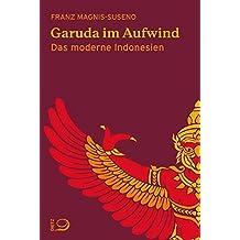 Garuda im Aufwind: Das moderne Indonesien