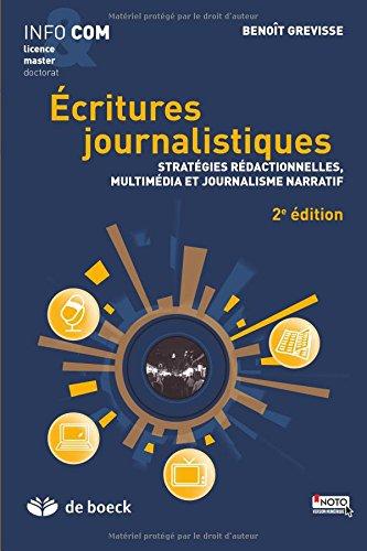 Ecritures journalistiques : Stratégies rédactionnelles, multimédia et  journalisme narratif par Benoît Grevisse