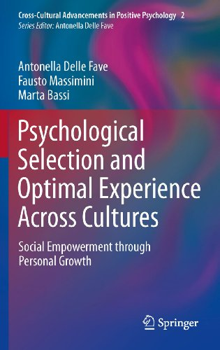 Psychological Selection and Optimal Experience Across Cultures: Social Empowerment through Personal Growth (Cross-Cultural Advancements in Positive Psychology Book 2) (English Edition)