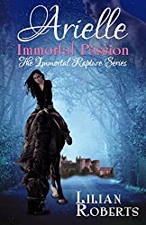 Arielle Immortal Passion (Immortal Rapture Series Book 3)
