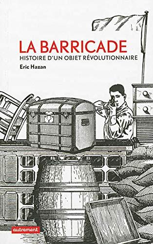 La barricade : Histoire d'un objet révolutionnaire par  Eric Hazan