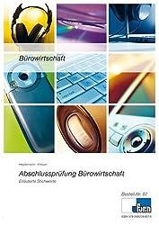 Bürowirtschaft: Bürokaufmann / Bürokauffrau und Kaufmann / Kauffrau für Bürokommunikation. Abschlussprüfung, Erläuterte Stichworte zum Nachschlagen