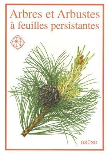 Arbres et arbustes à feuilles persistantes