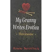 My Granny Writes Erotica: Threesome