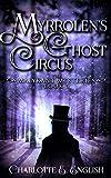 Myrrolen's Ghost Circus (Malykant Mysteries Book 3)