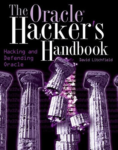 The Oracle Hacker's Handbook: Hacking and Defending Oracle by David Litchfield (2007-01-30) par David Litchfield