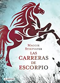 Las carreras de Escorpio par Maggie Stiefvater