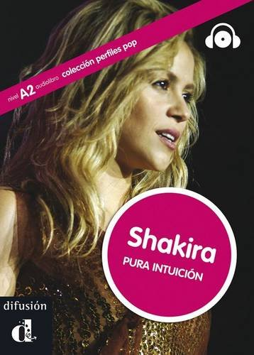 Perfiles Pop (Graded Readers About Pop Stars and Sports Celebrities): Shakira - Book + CD por Laura Hervás Corpa