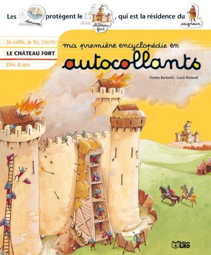 Ma première encyclopédie en autocollants : Dès 4 ans - Le château fort