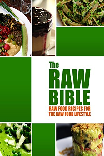 The raw bible raw food recipes for the raw food lifestyle 200 the raw bible raw food recipes for the raw food lifestyle 200 recipes forumfinder Gallery