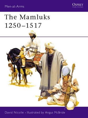 The Mamluks 1250-1517 (Men-at-Arms) por Dr David Nicolle