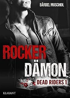 Rocker Dämon. Dead Riders 1 von [Muschiol, Bärbel]