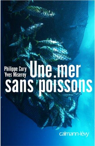 Lire Une mer sans poissons (Sciences Humaines et Essais) pdf, epub ebook
