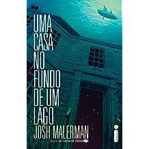 Uma casa no fundo de um lago (Portuguese Edition)