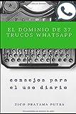 El dominio de 37 trucos WhatsApp (Spanish Series)