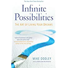 Infinite Possibilities: The Art of Living Your Dreams (English Edition)