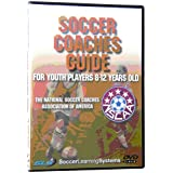 Soccer Coaches Guide - for Youth Players 8 - 12 Years Old