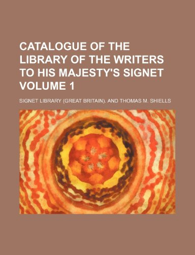 Catalogue of the Library of the Writers to His Majesty's Signet Volume 1