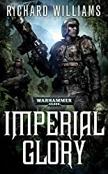 Imperial Glory (Warhammer 40,000 Novels) by Richard Williams (2011-07-26)
