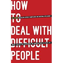 How To Deal With Difficult People: Smart Tactics for Overcoming the Problem People in Your Life by Gill Hasson (2015-01-07)