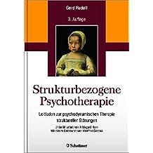 Strukturbezogene Psychotherapie: Leitfaden zur psychodynamischen Therapie struktureller Störungen - Unter Mitarbeit von Hildegard Horn - Mit einem Geleitwort von Manfred Cierpka