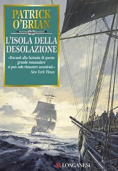 L'isola della Desolazione: Un'avventura di Jack Aubrey e Stephen Maturin - Master & Commander di [O'Brian, Patrick]