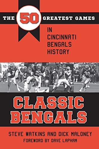 Classic Bengals: The 50 Greatest Games in Cincinnati Bengals History (Classic Sports) (English Edition) por Steve Watkins