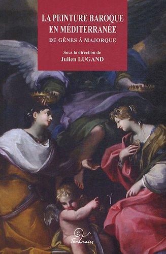 La Peinture Baroque en Mditerrane de Gnes  Majorque
