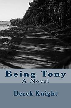 Being Tony (English Edition) di [Knight, Derek]