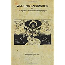 Walking Backwards: The Magical Art of Psychedelic Psychogeography