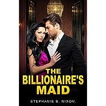 Romance: The Billionaire's Maid (Alpha Male Bad Boy Billionaire Romance) (English Edition)